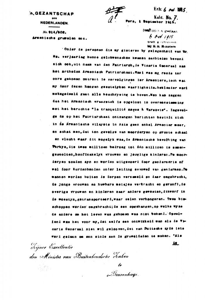 Van der Does' politieke rapportage van 1 september 1915 getiteld 'De Armeense gruwelen' Stukken betreffende de Armeense nationale minderheid in Turkije en de Nederlandse bemoeienissen met het bestuur van Armenië en de Nederlandse bemoeienissen met het bestuur van Armenië, aldaar f. rapport 1 september 1915, Nationaal Archief (NL-HaNA), Den Haag, 2.05.18 BUZA/Kabinetsarchief, inventarisnummer 742.